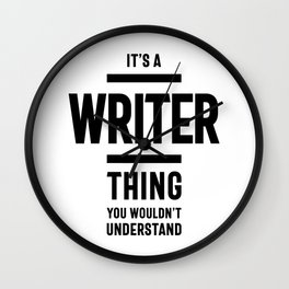It's A Writer Thing Job Title Gift Wall Clock