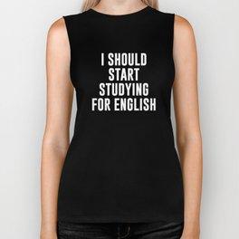 I Should Start Studying for English Biker Tank