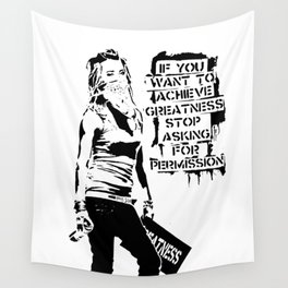 Banksy, If You Want To Achieve Greatness, Stop Asking For Permission, Artwork, Tshirts, Prints, Post Wall Tapestry