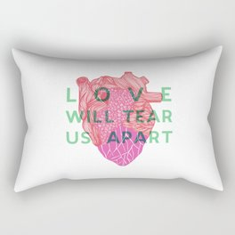 Love will tear us apart Rectangular Pillow
