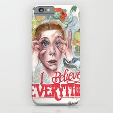 I BELIEVE IN EVERYTHING Slim Case iPhone 6s