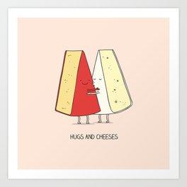 Hugs and cheeses Art Print