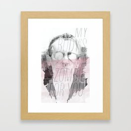 MY BODY'S A ZOMBIE FOR YOU Framed Art Print