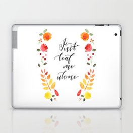 Just Leaf Me Alone Laptop & iPad Skin