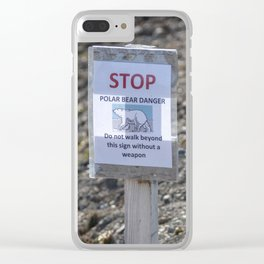 Stop - Polar bear danger - Do not walk beyond this sign without a weapon Clear iPhone Case