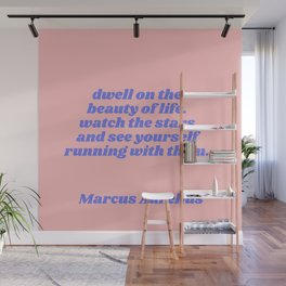 dwell on the beauty of life Wall Mural
