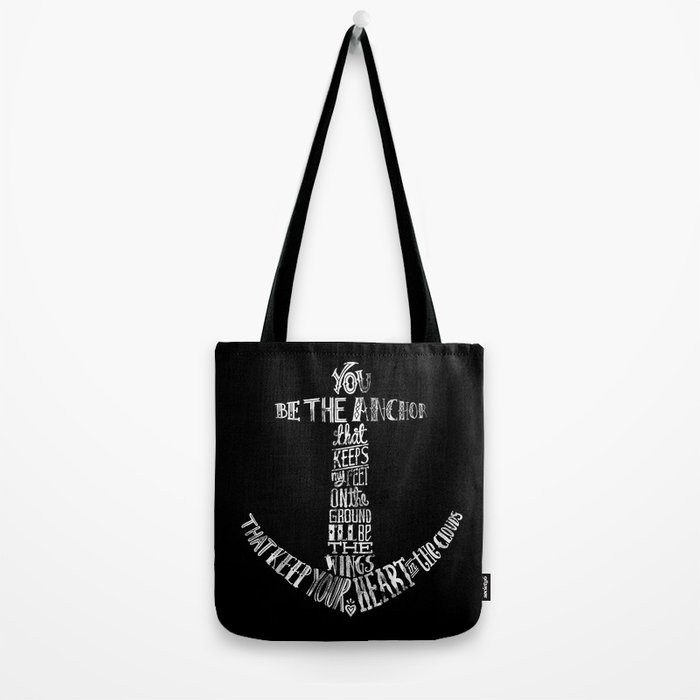 You be the anchor (B & W version) Tote Bag