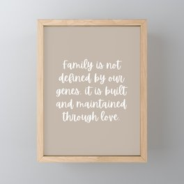 Family is Not Defined by Our Genes - Truffle Beige Framed Mini Art Print
