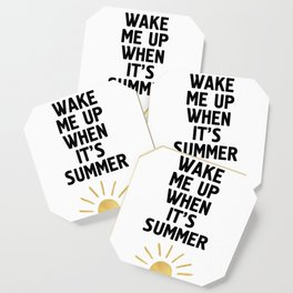 WAKE ME UP WHEN IT'S SUMMER Coaster