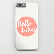 Coral Hello Darling Typography Slim Case iPhone 6s