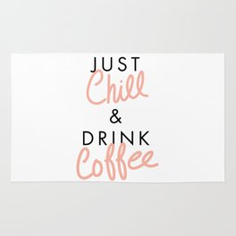 Just Chill & Drink Coffee Rug