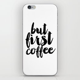 """Typographic Print """"But First Coffee"""",Printable Quote,Motivational Quote,Inspirational Print iPhone Skin"""