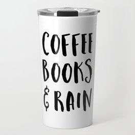 Coffee, Books & Rain Quote Travel Mug