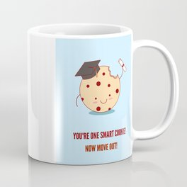Funny Graduation Illustration. You're One Smart Cookie! Now Move Out! Coffee Mug