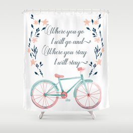 Where you Go, I Will Go Shower Curtain