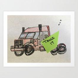 TRUCK IT Art Print