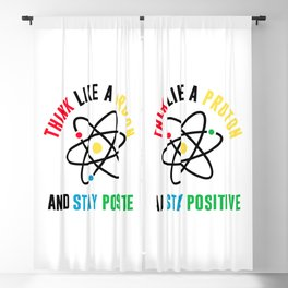 THINK LIKE A PROTON STAY POSITIVE Blackout Curtain
