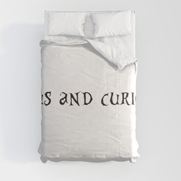 curious and curiouser Comforters