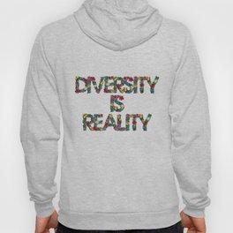 Diversity is reality Hoody