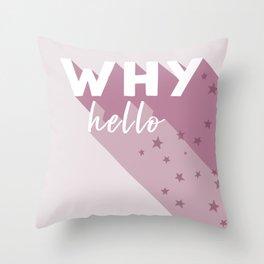 why hello Throw Pillow