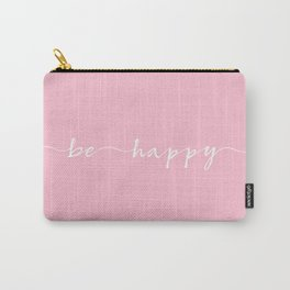 be happy, ink hand lettering Carry-All Pouch