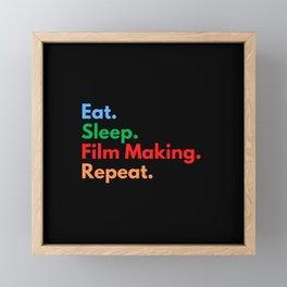 Eat. Sleep. Film Making. Repeat. Framed Mini Art Print