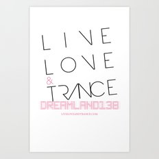 Live Love and Trance / Dreamland138 Mix Podcast Art Print