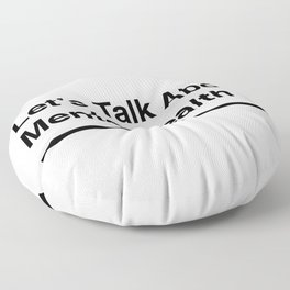 Let's Talk About Mental Health Floor Pillow