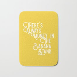 There's Always Money in the Banana Stand (Arrested Development) Bath Mat