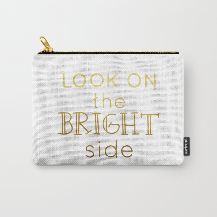Look on the bright side - gold lettering Carry-All Pouch