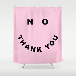 No Thank You Funny Offensive Saying Shower Curtain