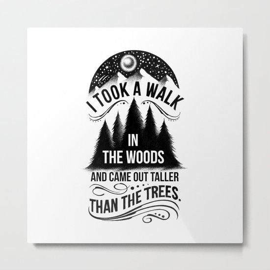 TALLER THAN THE TREES Metal Print