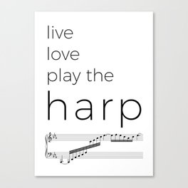Live, love, play the harp Canvas Print