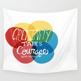 Creativity Takes Courage Wall Tapestry