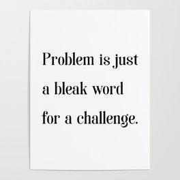 Problem is a challenge - Fishism Collection Poster