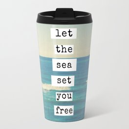 Let the sea set you free Travel Mug