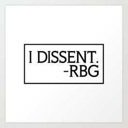 I Dissent, Ruth Bader Ginsburg, RBG, notorious RGB Kunstdrucke