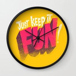Just Keep it Fun Wall Clock