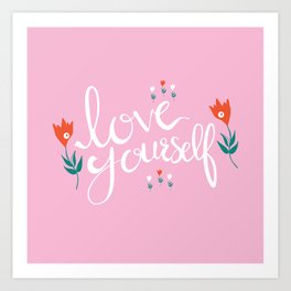 Love Yourself Quote pink floral illustration Art Print