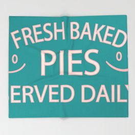 fresh baked pies served daily Throw Blanket