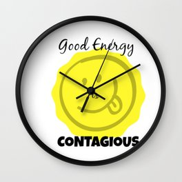 Good Energy is Contagious Wall Clock