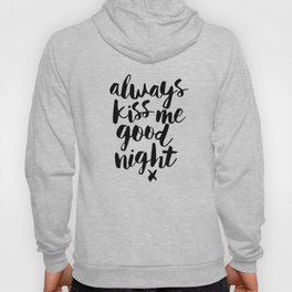 Always Kiss Me Good Night black-white typography black and white design bedroom wall home decor Hoody