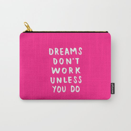 Dreams Don't Work Unless You Do - Pink & White Typography 02 Carry-All Pouch