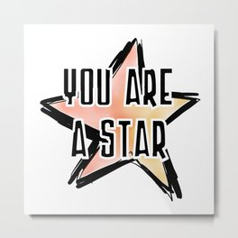 You Are A Star Metal Print