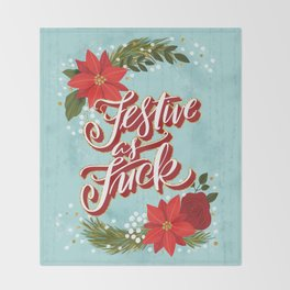 Pretty Sweary Holidays: Festive as Fuck Throw Blanket