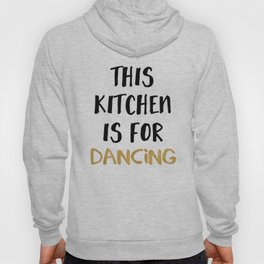 THIS KITCHEN IS FOR DANCING Hoody