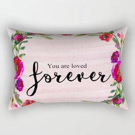 You are loved forever Rectangular Pillow
