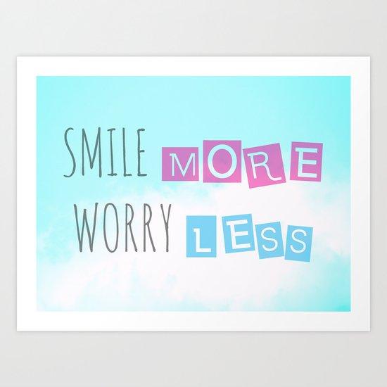 Smile more Worry less Art Print