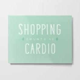 Shopping Counts As Cardio Metal Print