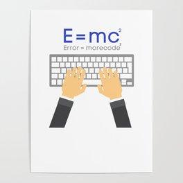 E=mc programmer joke shirt Poster